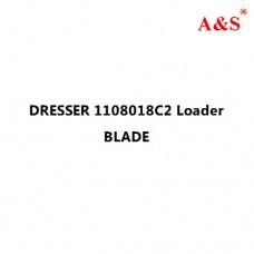 DRESSER 1108018C2 Loader BLADE