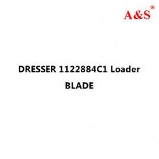 DRESSER 1122884C1 Loader BLADE