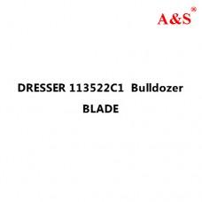DRESSER 113522C1  Bulldozer BLADE