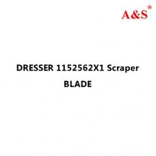 DRESSER 1152562X1 Scraper BLADE