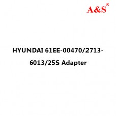 HYUNDAI 61EE-00470/2713-6013/25S Adapter