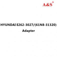 HYUNDAI E262-3027/(61N8-31320) Adapter