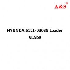 HYUNDAI61L1-03039 Loader BLADE